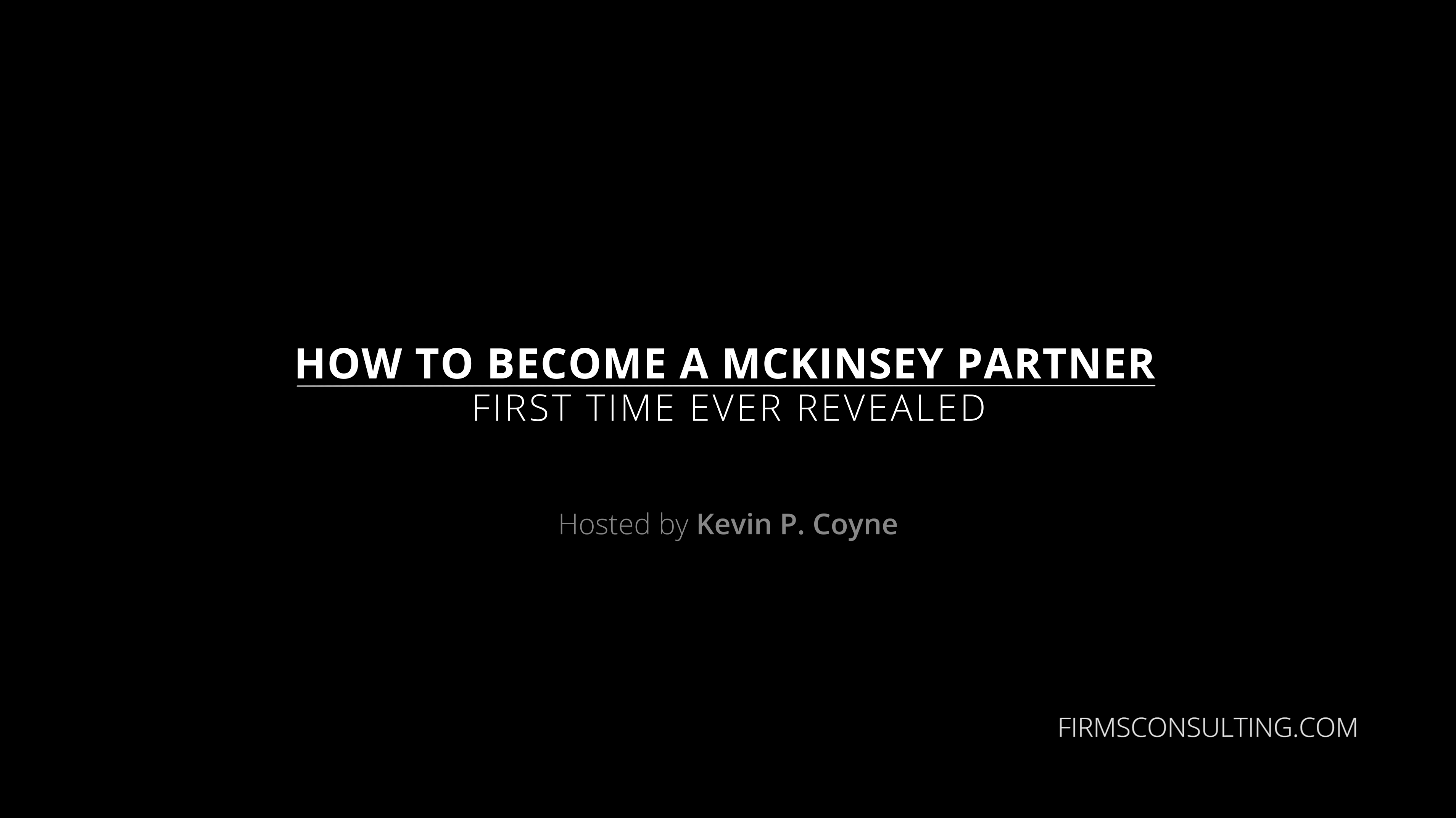 Poster for How to Become a McKinsey Partner. First Time Ever Revealed by Kevin P. Coyne