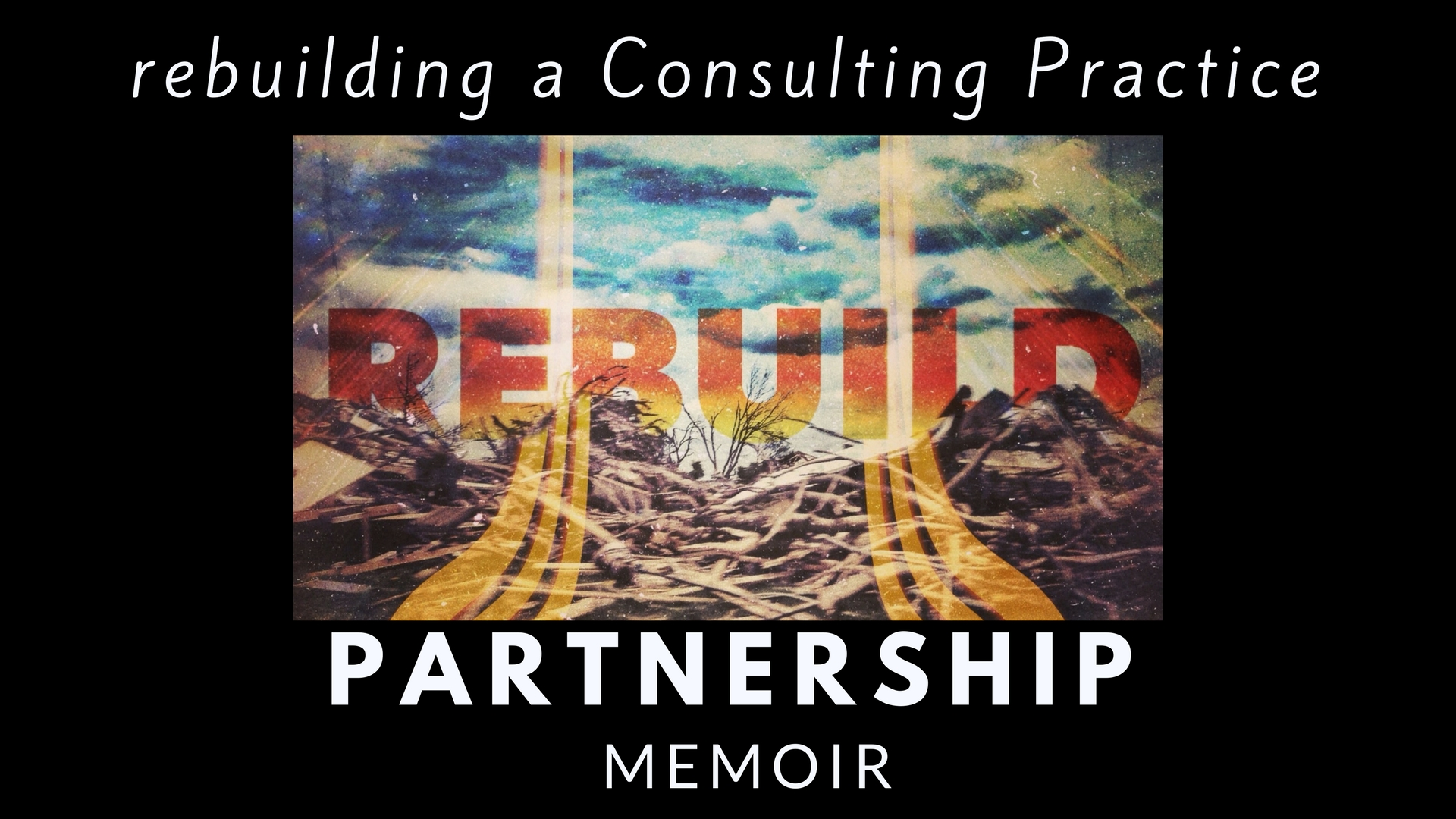 Poster for (Re) Building a Consulting Practice Program